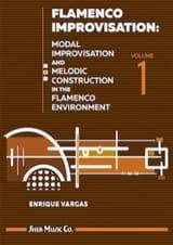 Enrique Vargas - Flamenco Improvisation - Volume 1 - Partition - di-arezzo.fr