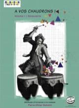 A Vos Chaudrons ! - Volume 1 Découverte laflutedepan.com