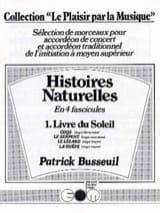 Patrick Busseuil - Histoires Naturelles - Volume 1, Le Livre du Soleil - Partition - di-arezzo.fr