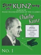 Play The Kunz Way - Book 1 Charlie Kunz Partition Piano - laflutedepan
