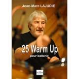 Jean-Marc Lajudie - 25 Warm up pour batterie - Partition - di-arezzo.fr