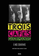 A Nos Souvenirs Trois Cafés Gourmands Partition laflutedepan.com