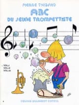Pierre Thibaud - ABC du Jeune Trompettiste Volume 1 - Partition - di-arezzo.fr