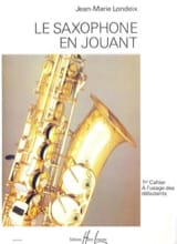 Jean-Marie Londeix - Saxophone playing volume 1 - Sheet Music - di-arezzo.co.uk