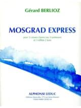 Gérard Berlioz - Mosgrad Express - Partition - di-arezzo.fr