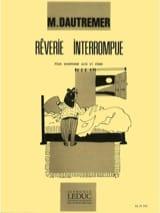 Marcel Dautremer - Rêverie Interrompue - Partition - di-arezzo.fr