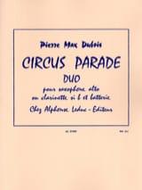 Circus Parade Pierre-Max Dubois Partition Saxophone - laflutedepan.com