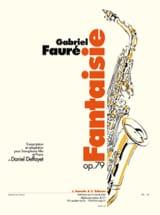 Fantaisie Opus 79 Gabriel Fauré Partition Saxophone - laflutedepan.com