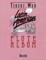 A First Latin American Flute Album - Trevor Wye - laflutedepan.com