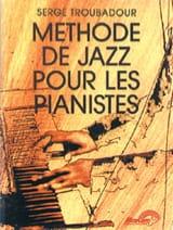 Méthode de Jazz pour les Pianistes Serge Troubadour laflutedepan.com