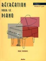 Récréation Pour le Piano - Volume 1 Partition laflutedepan.com