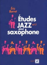 Etudes jazz pour saxophone volume 2 Eric Barret laflutedepan.com