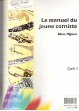Marc Dijoux - Le Manuel du Jeune Corniste - Partition - di-arezzo.fr