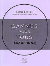 Gammes Pour Tous Serge Bichon Partition Saxophone - laflutedepan.com