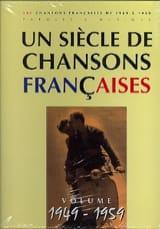 Un siècle de chansons Françaises 1949-1959 laflutedepan.com