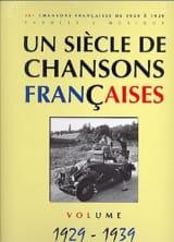 Un siècle de chansons Françaises 1929-1939 laflutedepan.com