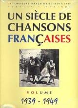 Un siècle de chansons Françaises 1939-1949 laflutedepan.com
