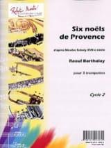 Six Noëls de provence Raoul Barthalay Partition laflutedepan.com