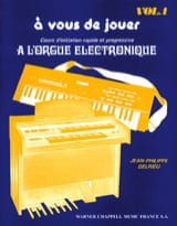 Jean Philippe Delrieu - A You To Play At The Electronic Organ Volume 1 - Sheet Music - di-arezzo.com