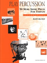 Keith Bartlett - 50 More Short Pieces For Timpani - Intermediate - Partition - di-arezzo.fr