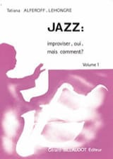 Jazz: Improviser, Oui, mais Comment ? Volume 1 - laflutedepan.com