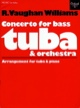 Williams Ralph Vaughan - Concerto for bass tuba - Sheet Music - di-arezzo.co.uk