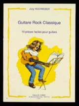 Guitare Rock Classique - Jûrg Hochweber - Partition - laflutedepan.com