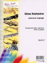 Une histoire Jean-Luc Lepage Partition Saxophone - laflutedepan.com