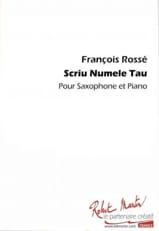 Scriu Numele Tau François Rossé Partition Saxophone - laflutedepan.com