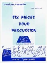 6 Pièces Pour Percussion Alain Huteau Partition laflutedepan.com