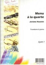 Menu A la Quarte Jérôme Naulais Partition Trombone - laflutedepan.com