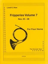 Lowell E. Shaw - Fripperies Volume 7 N° 25-28 - Partition - di-arezzo.fr