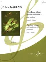 Trombone Plaisir Volume 1 Jérôme Naulais Partition laflutedepan.com