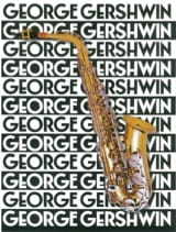 George Gershwin - The Music Of George Gershwin For Saxophone - Sheet Music - di-arezzo.com