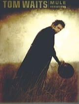 Tom Waits - Mule Variations - Sheet Music - di-arezzo.com