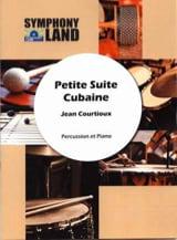 Jean Courtioux - Petite Suite Cubaine - Partition - di-arezzo.fr