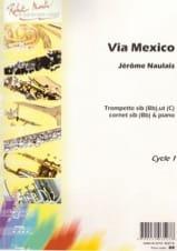 Via Mexico Jérôme Naulais Partition Trompette - laflutedepan.com