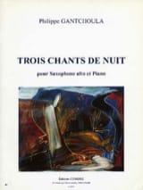 Philippe Gantchoula - Trois Chants de Nuit - Partition - di-arezzo.fr