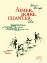 Aimer, Boire, Chanter Valse Johann Strauss Partition laflutedepan.com
