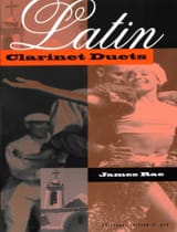 Latin Clarinet Duets James Rae Partition Clarinette - laflutedepan.com