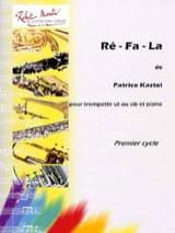 Ré-Fa-La Patrice Kastel Partition Trompette - laflutedepan.com