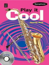 Play It Cool James Rae Partition Saxophone - laflutedepan