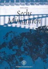 Matthias Schmitt - Sechs Miniaturen - Partitura - di-arezzo.es