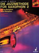 Neill John O' - Die Jazzmethode Für Bb Saxophon 2 - Partition - di-arezzo.fr
