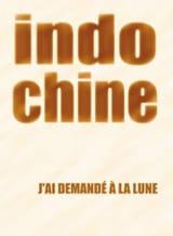 J' Ai Demandé A la Lune Format Indochine Partition laflutedepan.com