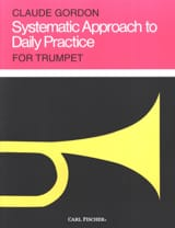 Claude Gordon - Systematic Approach To Daily Practice - Partition - di-arezzo.fr