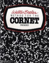 Walter Beeler - Method For The Cornet Vol 1 - Partition - di-arezzo.fr