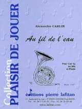Alexandre Carlin - Au fil de l'eau - Partition - di-arezzo.fr