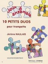 10 Petits Duos Jérôme Naulais Partition Trompette - laflutedepan.com