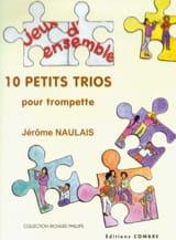 10 Petits Trios Jérôme Naulais Partition Trompette - laflutedepan.com